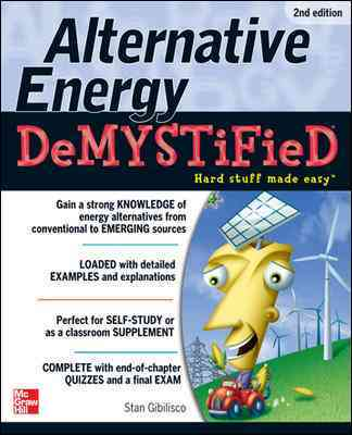Alternative Energy Demystified By Gibilisco, Stan